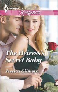 The Heiress's Secret Baby: Book by Jessica Gilmore