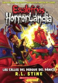 Las Calles del Parque del Panico (the Streets of Panic Park): Book by R L Stine