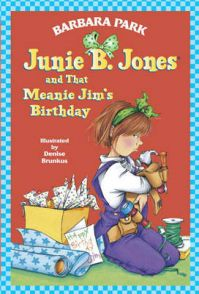 Junie B. Jones and That Meanie Jim's Birthday: Book by Barbara Park