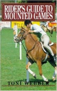 Rider\'s Guide to Mounted Games (English) (Paperback): Book by Toni Webber