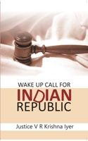 Wake Up Call For Indian Republic: Book by Justice V R Krishna Iyer