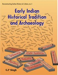 Early Indian Historical Tradition and Archaeology: Puranic Kingdoms and Dynasties with Genealogies: Book by G. P. Singh