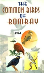 The Common Birds of Bombay: Book by EHA