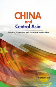 China and Central Asia (Political, Economic and Security Co-operation): Book by Krishnasri Das