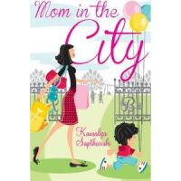 Mom in the City: Book by Kausalya Saptharishi