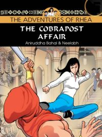 The Adventures of Rhea - The Cobrapost Affair (English): Book by Aniruddha Bahal, Neelabh