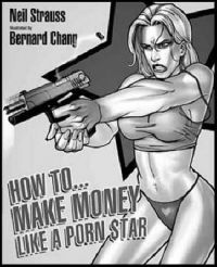 How to Make Money Like a Porn Star: Book by Neil Strauss