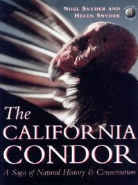 The California Condor: A Saga of Natural History and Conservation: Book by Noel F.R. Snyder
