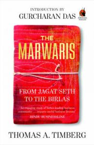 The Marwaris : From Jagat Seth to the Birlas (English): Book by Thomas A. Timberg