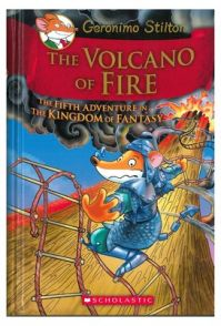 Kingdom of Fantasy - The Volcano of Fire: 5 (Geronimo Stilton and the Kingdom of Fantasy): Book by Geronimo Stilton