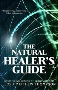 The Natural Healer's Guide: Book by Lloyd Matthew Thompson