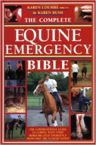 The Complete Equine Emergency: Book by KAREN BUSH