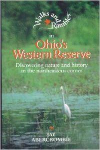 Walks and Rambles in Ohio\'s Western Reserve: Discovering Nature and History in the North Eastern Corner (Walks & Rambles Guides) (English) (Paperback): Book by Jay Abercrombie