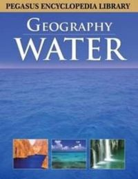 WATER-GEOGRAPHY (HB): Book by Pegasus