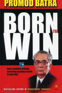 Born to Win: Book by Promod Batra