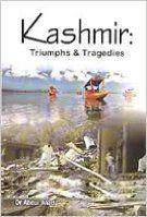 Kashmir: Triumphs & Tragedies (English): Book by DR. ABDUL AHAD