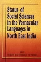 Status of Social Sciences in the Vernacular Languages in North East india: Book by J.P. Singh