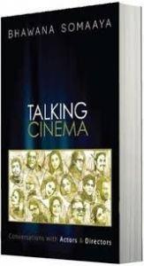 Talking Cinema: Book by Bhawana Somaaya