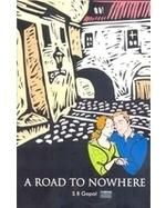 A ROAD TO NOWHERE: Book by SB GOPAL
