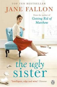 The Ugly Sister: Book by Jane Fallon