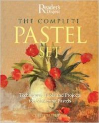 The Complete Pastel Set: Techniques, Tools and Projects for Mastering Pastels [With 12 Soft Pastels/ A Blending Tool and 5 Pastel Pencils/ 1 Lead Penc