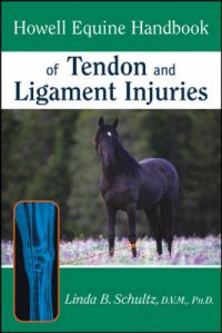 Howell Equine Handbook of Tendon and Ligament Injuries: Book by Linda B. Schultz
