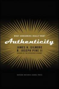 Authenticity: What Consumers Really Want: Book by B.Joseph Pine II