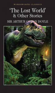 The Lost World and Other Stories: Book by Sir Arthur Conan Doyle