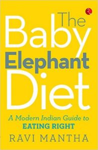 THE BABY ELEPHANT DIET: Book by Ravi Mantha