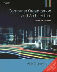Computer Organization and Architecture : Themes and Variations (English) 1st Edition (Paperback): Book by Alan Clements