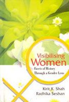 Visibilising Women: Facets of History Through A Gender Lens: Book by K.K. Shah