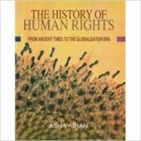The history of human rights from ancient times to the globalization era: Book by Asha Kiran