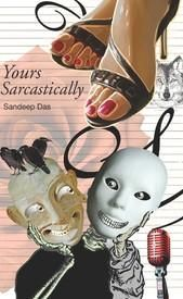 Yours Sarcastically: Book by Sandeep Das