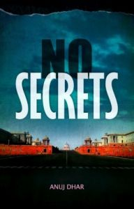 No Secrets: Book by Anuj Dhar