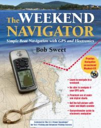The Weekend Navigator: Simple Boat Navigation with GPS and Electronics: Book by Robert Sweet