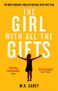 The Girl With All The Gifts (English) (Paperback): Book by M. R. Carey