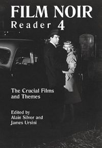 Film Noir Reader 4: The Crucial Films and Themes: Bk. 4
