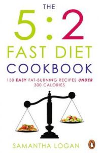 The 5:2 Fast Diet Cookbook (English): Book by Samantha Logan