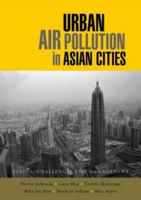 Urban Air Pollution in Asian Cities: Status, Challenges and Management: Book by Dieter Schwela