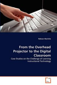 From the Overhead Projector to the Digital Classroom: Book by Robson Marinho