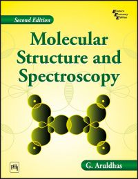 MOLECULAR STRUCTURE AND SPECTROSCOPY: Book by G. Aruldhas