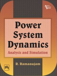 POWER SYSTEM DYNAMICS : ANALYSIS AND SIMULATION: Book by RAMANUJAM R.