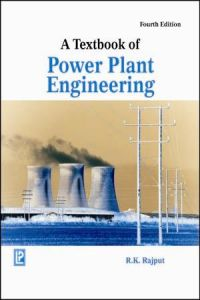 A Textbook of Power Plant Engineering   Book by R  K  Rajput