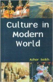 Culture in modern world: Book by Azhar Seikh