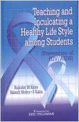 TEACHING AND INCULCATING A HEALTHY LIFE STYLE AMONG STUDENTS (English) 3rd Ed. Edition: Book by RAJINDER M KALRA RAKESH MEHTA S KALRA