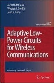 Adaptive Low Power Circuits For Wireless Communications