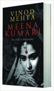 Meena Kumari the Classic Biography: Book by Vinod Mehta
