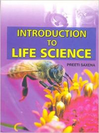 Introduction to Life Science: Book by Preeti Saxena
