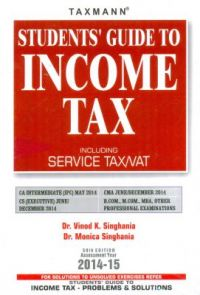 Students' Guide to Income Tax including Service Tax/VAT: Book by Dr. Vinod K Singhania , Dr. Monica Singhania