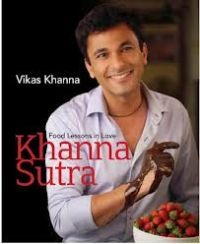 Khanna Sutra: Food Lessons in Love: Book by Vikas Khanna